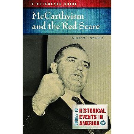 Mccarthyism And The Red Scare A Reference Guide border=