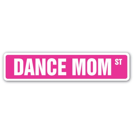 DANCE MOM Street Sign ballet tap ballroom lessons teacher | Indoor/Outdoor |  24