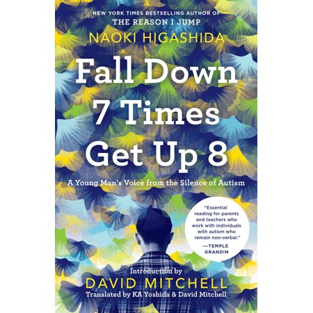 Fall Down 7 Times Get Up 8 : A Young Man's Voice from the Silence of (Fall Down Seven Get Up Eight Quote)