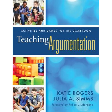 Teaching Argumentation : Activities and Games for the Classroom