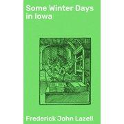 Some Winter Days in Iowa - eBook