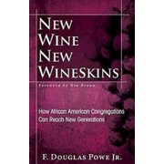 New Wine, New Wineskins : How African American Congregations Can Reach New Generations
