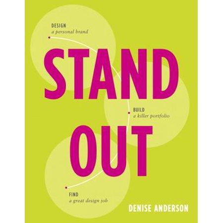 Stand Out : Design a Personal Brand. Build a Killer Portfolio. Find a Great Design Job.