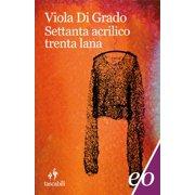 Settanta acrilico trenta lana - eBook