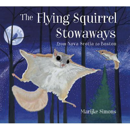 The Flying Squirrel Stowaways : From Nova Scotia to Boston