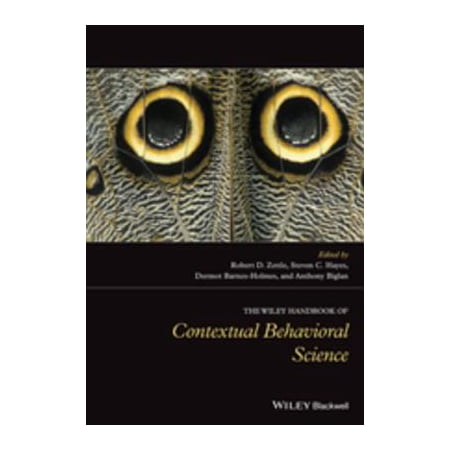 The Wiley Handbook of Contextual Behavioral Science - (The Wiley Handbook Of Contextual Behavioral Science)