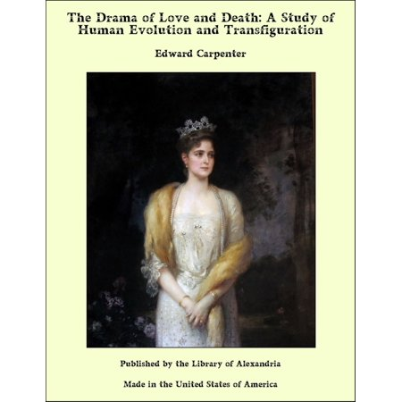 The Drama of Love and Death: A Study of Human Evolution and Transfiguration - eBook