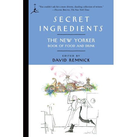 Secret Ingredients : The New Yorker Book of Food and Drink In this indispensable collection,  The New Yorker  dishes up a feast of delicious food writing--food and drink memoirs, short stories, and poems, seasoned with a generous dash of cartoons.