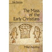 The Mass of the Early Christians, 2nd Edition - eBook