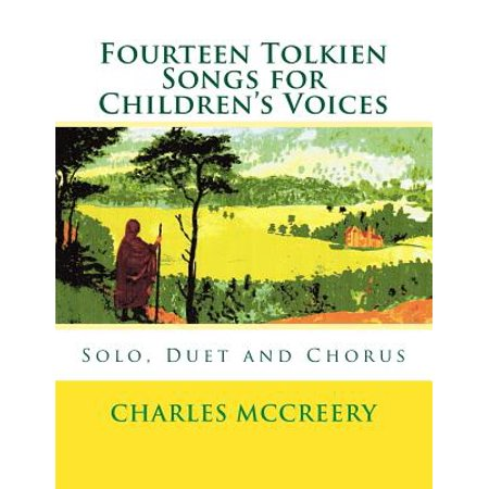 Fourteen Tolkien Songs for Childrens Voices: Solo, Duet and Chorus by