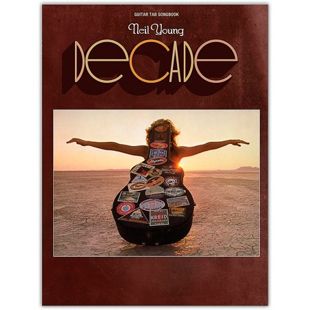 Hal Leonard Neil Young - Decade Guitar Tab (Neil Young Heart Of Gold Guitar Tab)