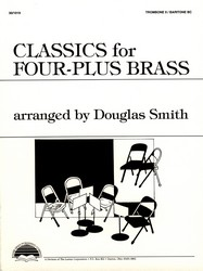 Classics for Four-Plus Brass Trombone 2 Baritone BC Douglas Smith SongBook 301019 by