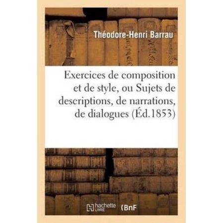 Exercices De Composition Et De Style  Ou Sujets De Descriptions  De Narrations  De Dialogues