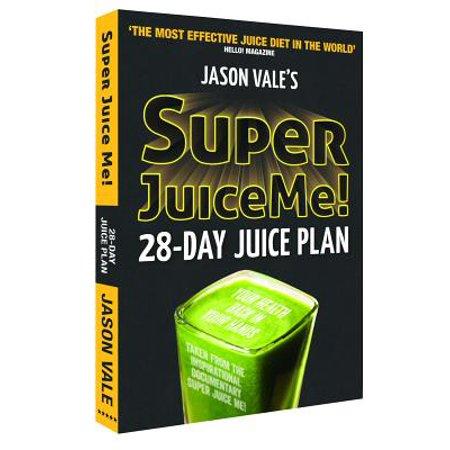 Super Juice Me! : 28-Day Juice Plan