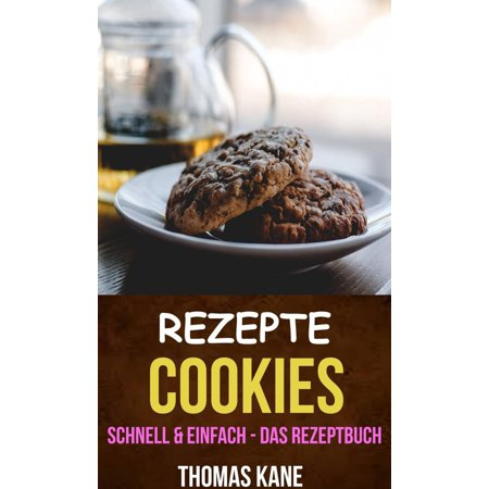 Rezepte Halloween (Rezepte: Cookies - schnell & einfach - das Rezeptbuch -)