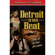 Detroit Is Our Beat : Tales of the Four Horsemen