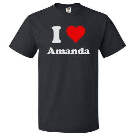 I Love Amanda T shirt I Heart Amanda Tee Gift