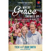 When Grace Showed Up : One Couple's Story of Hope and Healing among the Poor