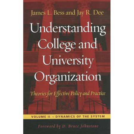 Understanding College and University Organization : Theories for Effective Policy and (University Fundraising Best Practices)