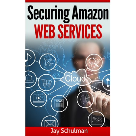 Securing Amazon Web Services - eBook](amazon web services luxembourg address)