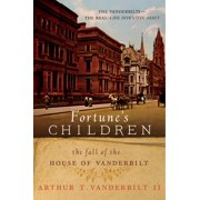 Fortune's Children: The Fall of the House of Vanderbilt (Paperback)
