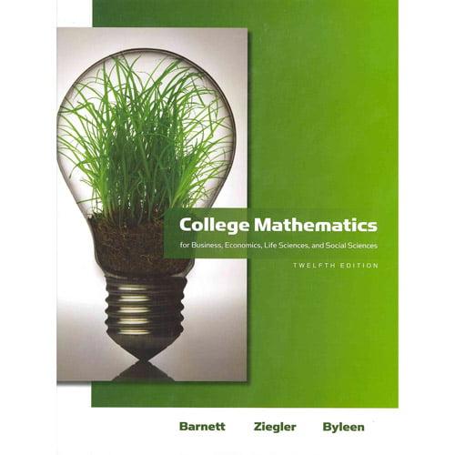 College Mathematics For Business Economics Life Sciences And 100