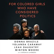 For Colored Girls Who Have Considered Politics - Audiobook