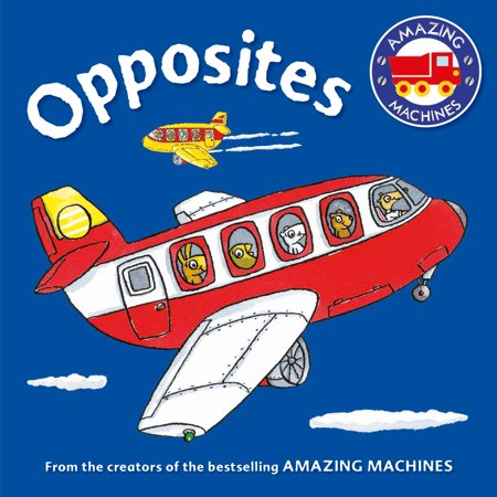 Amazing Machines First Concepts: Opposites (Board book)