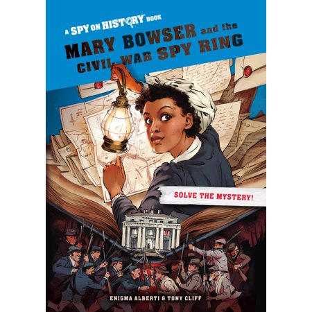 Mary Bowser and the Civil War Spy Ring, Library Edition - Hardcover](Bowser Children)