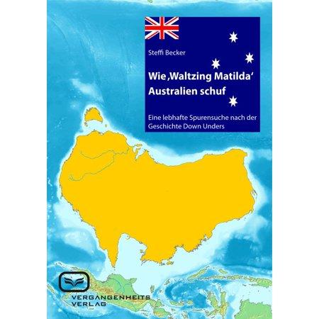 Wie 'Waltzing Matilda' Australien ins Leben rief - eBook (Online-shop Australien)