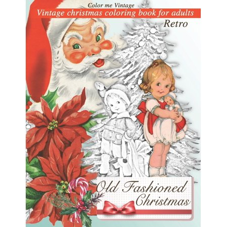 Retro Old fashioned Christmas: Vintage christmas coloring book for adults (Paperback) ()