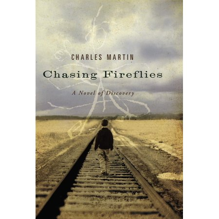 Chasing Fireflies : A Novel of Discovery