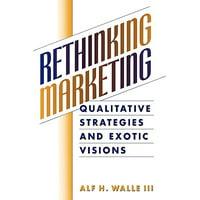 Rethinking Marketing : Qualitative Strategies and Exotic Visions
