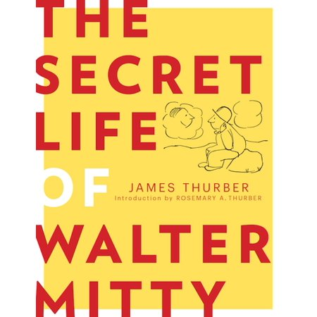 The Secret Life of Walter Mitty - eBook (Secret Life Of Walter Mitty Wallet Quote)