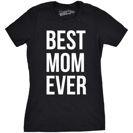 Womens Best Mom Ever T shirt Funny Ladies Mother Parent