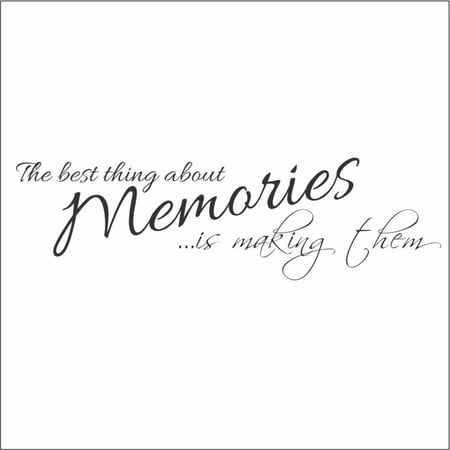The Best Thing About Memories is.. Vinyl Decal -