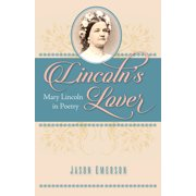 Lincoln's Lover : Mary Lincoln in Poetry