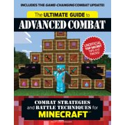 The Ultimate Guide to Advanced Combat : Combat Strategies and Battle Techniques for Minecraft