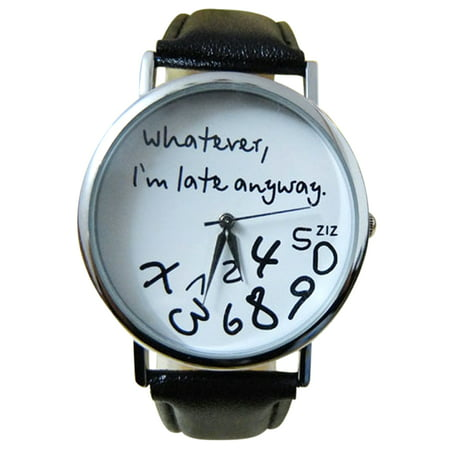 Whatever I'm Late Anyway Novelty Fashion Men Woman Evening Dress Fun Watch  Watch-363
