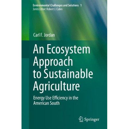 An Ecosystem Approach To Sustainable Agriculture  Energy Use Efficiency In The American South