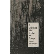 Contemporary Poetry: A Drowning Man Is Never Tall Enough (Paperback)