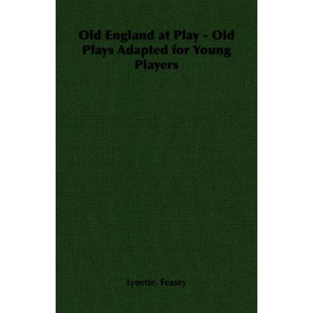 Old England at Play - Old Plays Adapted for Young Players - image 1 of 1