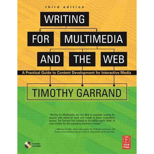 Writing for Multimedia And the Web: A Practical to Content Development for Interactive Media