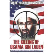 The Killing of Osama Bin Laden: How the Mission to Hunt Down a Terrorist Mastermind was Accomplished - eBook