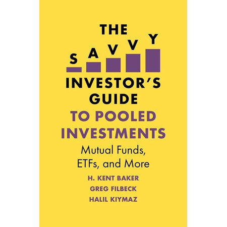 The Savvy Investor's Guide to Pooled Investments : Mutual Funds, Etfs, and