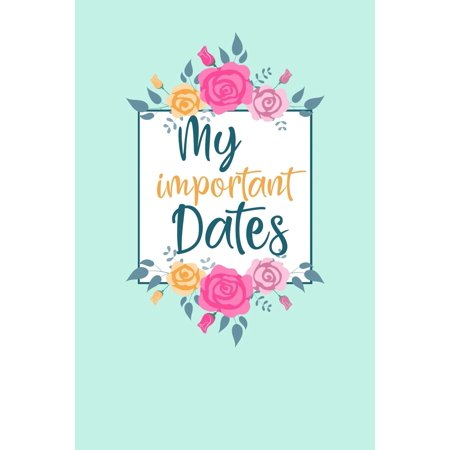 My Important Dates: Birthday Anniversary and Event Reminder Book (Paperback) (Important Dates)
