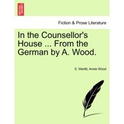 In the Counsellor's House ... from the German by A. Wood.