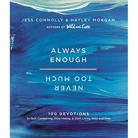 Always Enough, Never Too Much: 100 Devotions to Quit Comparing, Stop Hiding, and Start Living Wild and Free - image 1 de 1