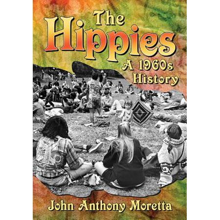 The Hippies : A 1960s History