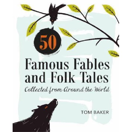 50 Famous Fables and Folk Tales : Collected from Around the World